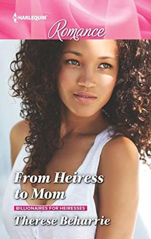 From Heiress to Mom by Therese Beharrie