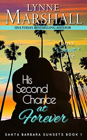His Second Chance at Forever by Lynne Marshall