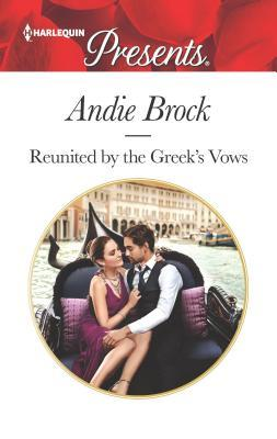 Reunited by the Greek's Vows by Andie Brock