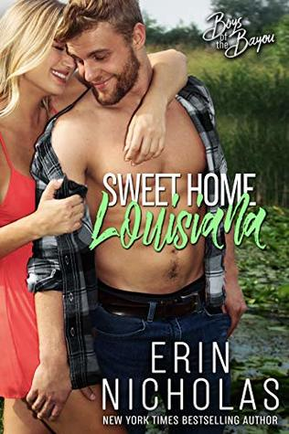 * Blog Tour/Review/Excerpt * SWEET HOME LOUISIANA by Erin Nicholas