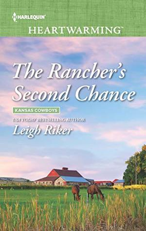 * Review * THE RANCHER'S SECOND CHANCE by Leigh Riker