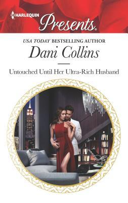 * Review * UNTOUCHED UNTIL HER ULTRA-RICH HUSBAND by Dani Collins
