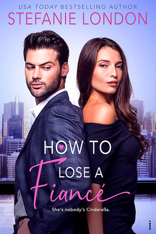 * Blog Tour/Review/Excerpt * HOW TO LOSE A FIANCE by Stefanie London