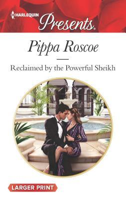 * Review * RECLAIMED BY THE POWERFUL SHEIKH by Pippa Roscoe