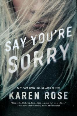 * Review * SAY YOU'RE SORRY by Karen Rose