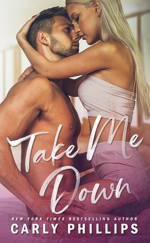 * Blog Tour / Review * TAKE ME DOWN by Carly Phillips