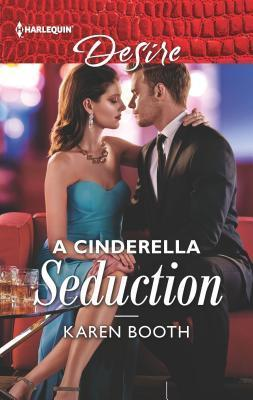 * Review * A CINDERELLA SEDUCTION by Karen Booth