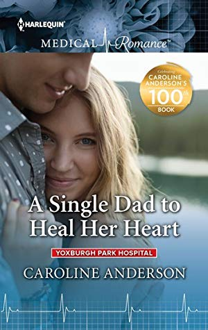 * Review * A SINGLE DAD TO HEAL HER HEART by Caroline Anderson