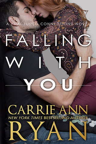 * Release Blast/Review * FALLING WITH YOU by Carrie Ann Ryan