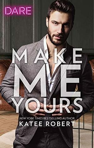 * Review * MAKE ME YOURS by Katee Robert