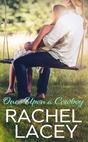 * Review * ONCE UPON A COWBOY by Rachel Lacey