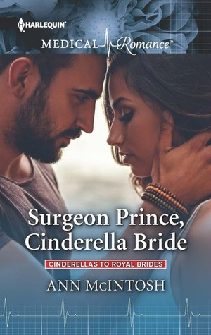 * Review * SURGEON PRINCE, CINDERELLA BRIDE by Ann McIntosh