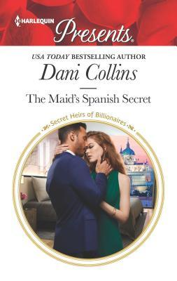 * Review * THE MAID'S SPANISH SECRET by Dani Collins