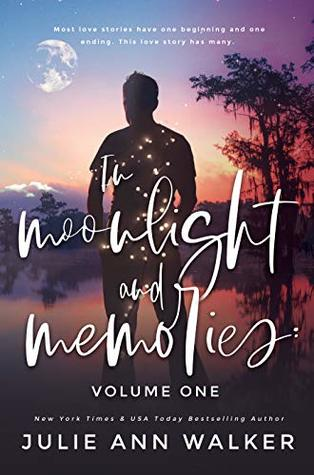 In Moonlight and Memories: Volume One by Julie Ann Walker
