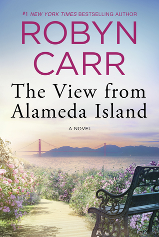 * Review * THE VIEW FROM ALAMEDA ISLAND by Robyn Carr