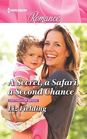 A Secret, a Safari, a Second Chance by Liz Fielding
