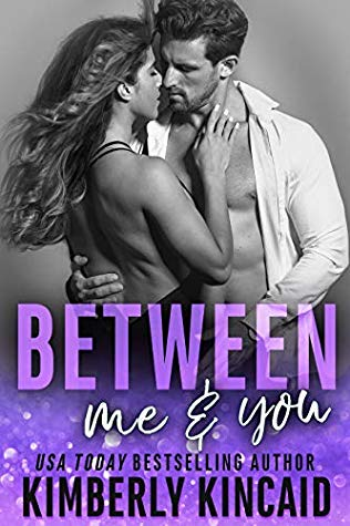 Between Me And You by Kimberly Kincaid