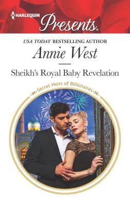 Sheikh's Royal Baby Revelation by Annie West