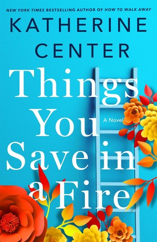 * Review * THINGS YOU SAVE IN A FIRE by Katherine Center