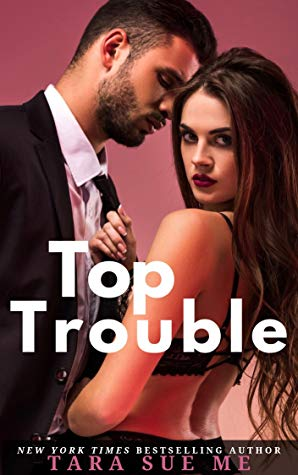 * Review * TOP TROUBLE by Tara Sue Me