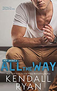 * Release Blast/Review * ALL THE WAY by Kendall Ryan