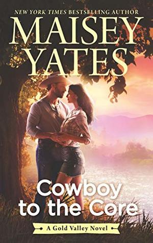 * Review * COWBOY TO THE CORE by Maisey Yates
