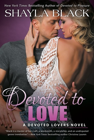 * Review * DEVOTED TO LOVE by Shayla Black