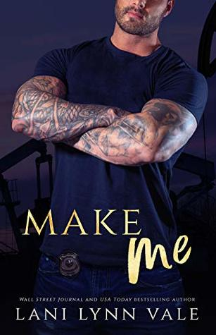 * Release Blast/Review * MAKE ME by Lani Lynn Vale