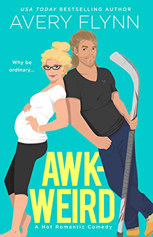 Awk-weird by Avery Flynn