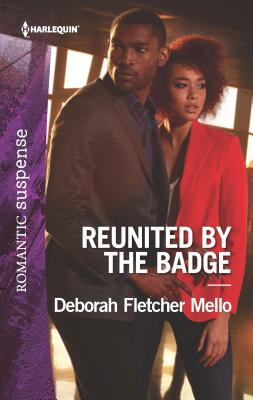 Reunited by the Badge by Deborah Fletcher Mello