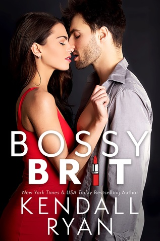 * Review * BOSSY BRIT by Kendall Ryan