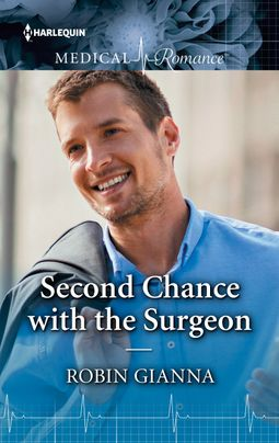 Second Chance with the Surgeon by Robin Gianna