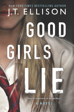 * Review * GOOD GIRLS LIE by J.T. Ellison