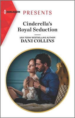 Cinderella's Royal Seduction by Dani Collins