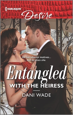 Entangled with the Heiress by Dani Wade