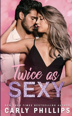 * Release Blitz/Review/Excerpt * TWICE AS SEXY by Carly Phillips