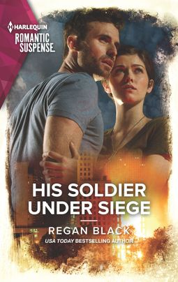 His Soldier Under Siege by Regan Black
