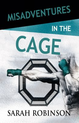 * Review * MISADVENTURES IN THE CAGE by Sarah Robinson