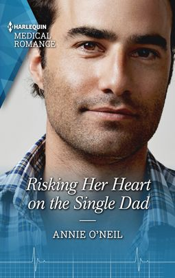 * Review * RISKING HER HEART ON THE SINGLE DAD by Annie O'Neil