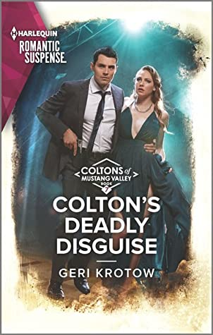 * Review * COLTON'S DEADLY DISGUISE by Geri Krotow
