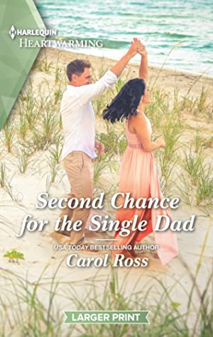 * Review * SECOND CHANCE FOR THE SINGLE DAD by Carol Ross