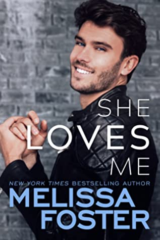 * Review * SHE LOVES ME by Melissa Foster