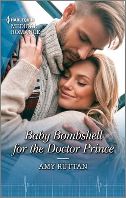 Baby Bombshell for the Doctor Prince by Amy Ruttan