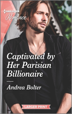 * Review * CAPTIVATED BY HER PARISIAN BILLIONAIRE by Andrea Bolter