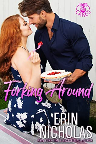 * Blog Tour/Review/Excerpt * FORKING AROUND by Erin Nicholas