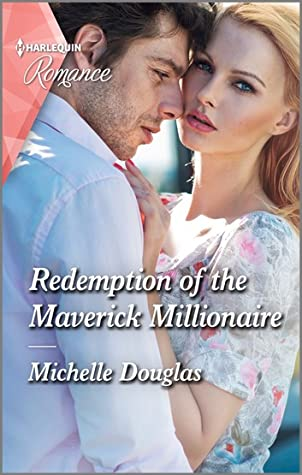 Redemption of the Maverick Millionaire by Michelle Douglas