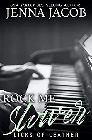 Rock Me Slower by Jenna Jacob