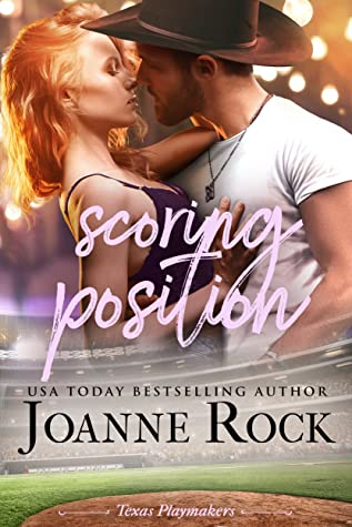 Scoring Position by Joanne Rock