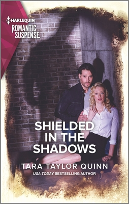 Shielded in the Shadows by Tara Taylor Quinn