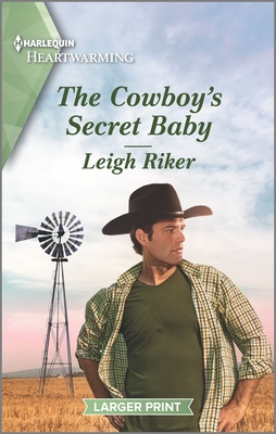 The Cowboy's Secret Baby by Leigh Riker